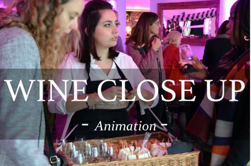 wine close up ; animation ; gastronomie ; soirée, vin ; activité ; team building ; animations soirées et cocktails